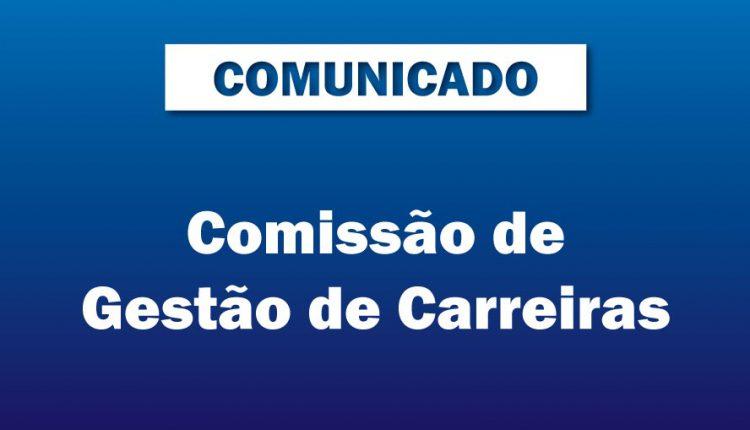 Comunicado – Comissão de Gestão de Carreiras